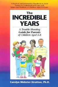 We will be going through the book The Incredible Years by Carolyn Webster-Stratton, PhD